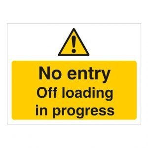 No Entry Off Loading In Progress Sign