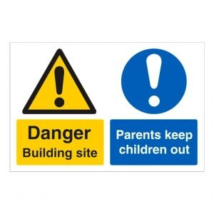 Danger Building Site Parents Keep Children Out Sign
