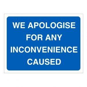 Apologies For Inconvenience Sign