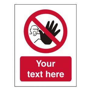 Custom Prohibition Sign Choice of Hazard Graphic
