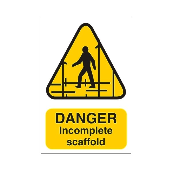 Danger Incomplete Scaffolding Sign
