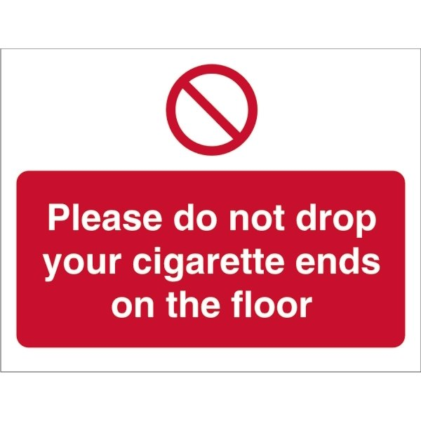 Please Do Not Drop Your Cigarette Ends On The Floor Sign