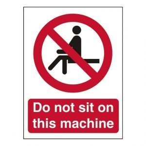 Do Not Sit On This Machine Sign
