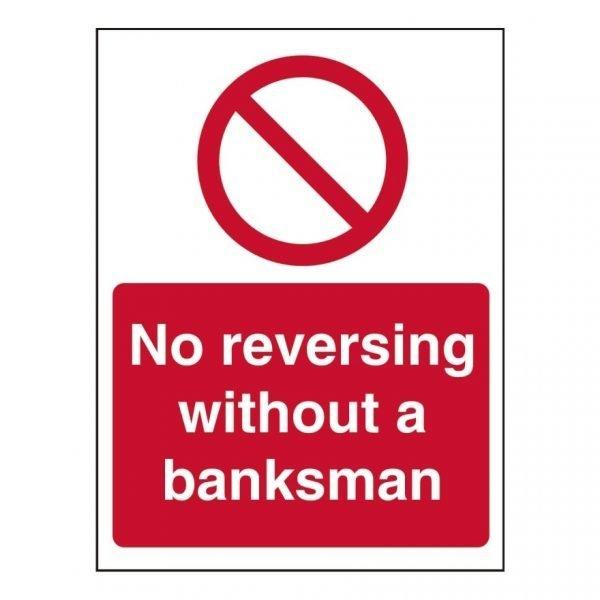 No Reversing Without A Banksman Sign