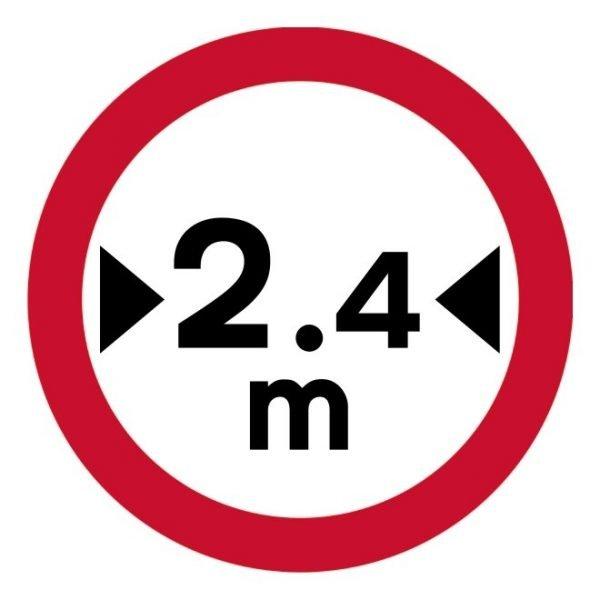 2.4m Width Restriction Sign