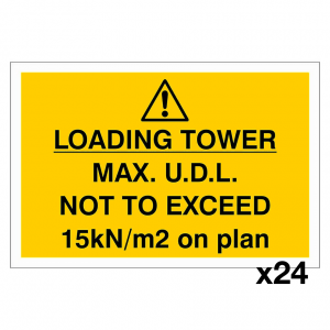 Danger Loading Tower Max. U.D.L 15N/M2 Sign x 24