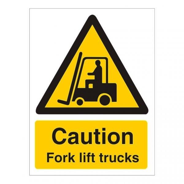 Caution Fork Lift Trucks Sign