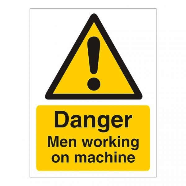 Danger Men Working On Machine Sign