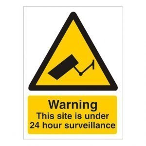 Warning This Site Is Under 24 Hour Surveillance Sign